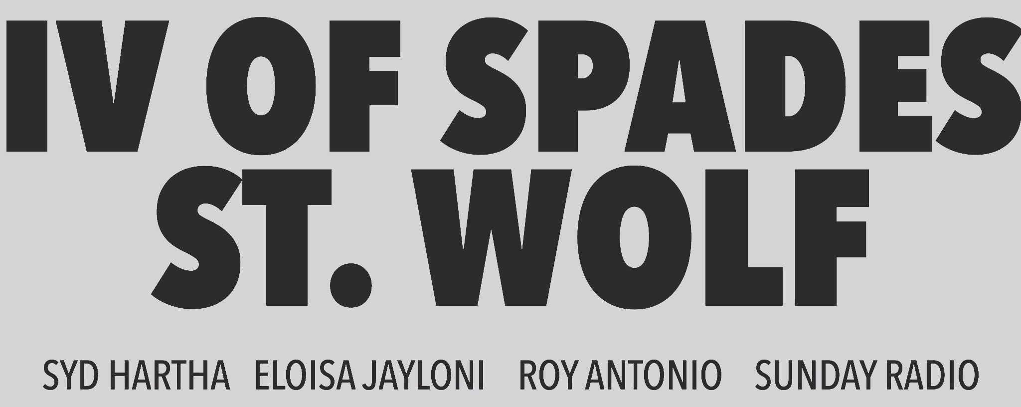 OO presents IV OF SPADES and ST. WOLF!