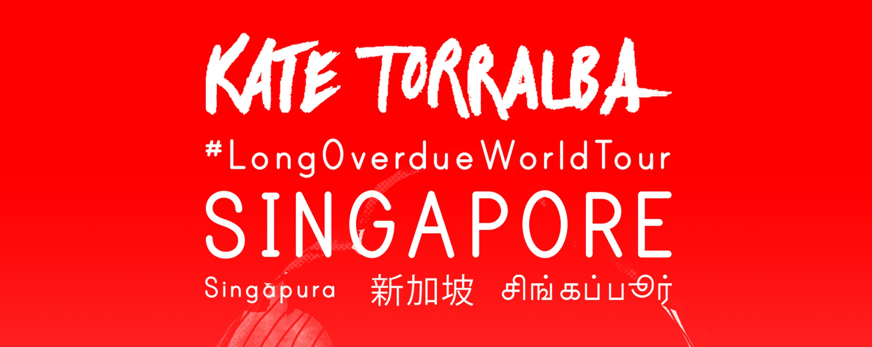 """KATE TORRALBA """"Long Overdue World Tour"""""""