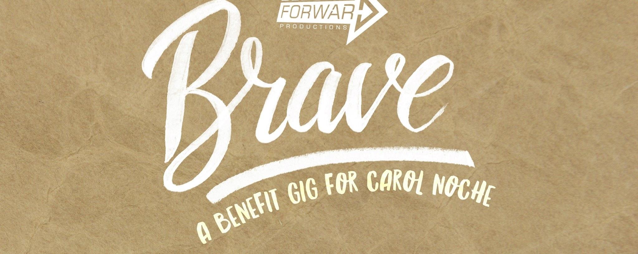 Brave: A Benefit Gig for Carol Noche