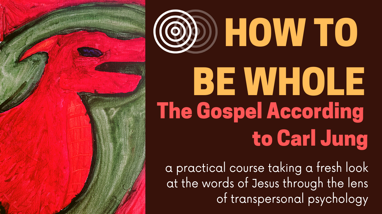 How To Be Whole: The Gospel According To Carl Jung Online Course