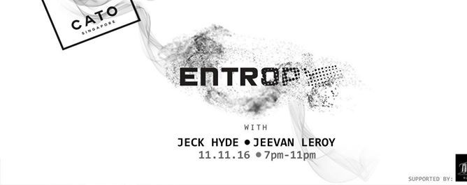 Entropy with Jeck Hyde and Jeevan Leroy