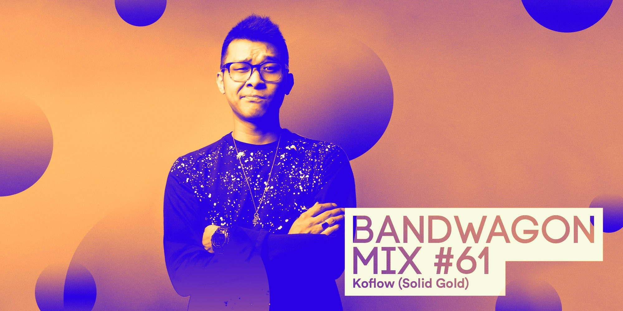 Bandwagon Mix #61: Koflow (Solid Gold)