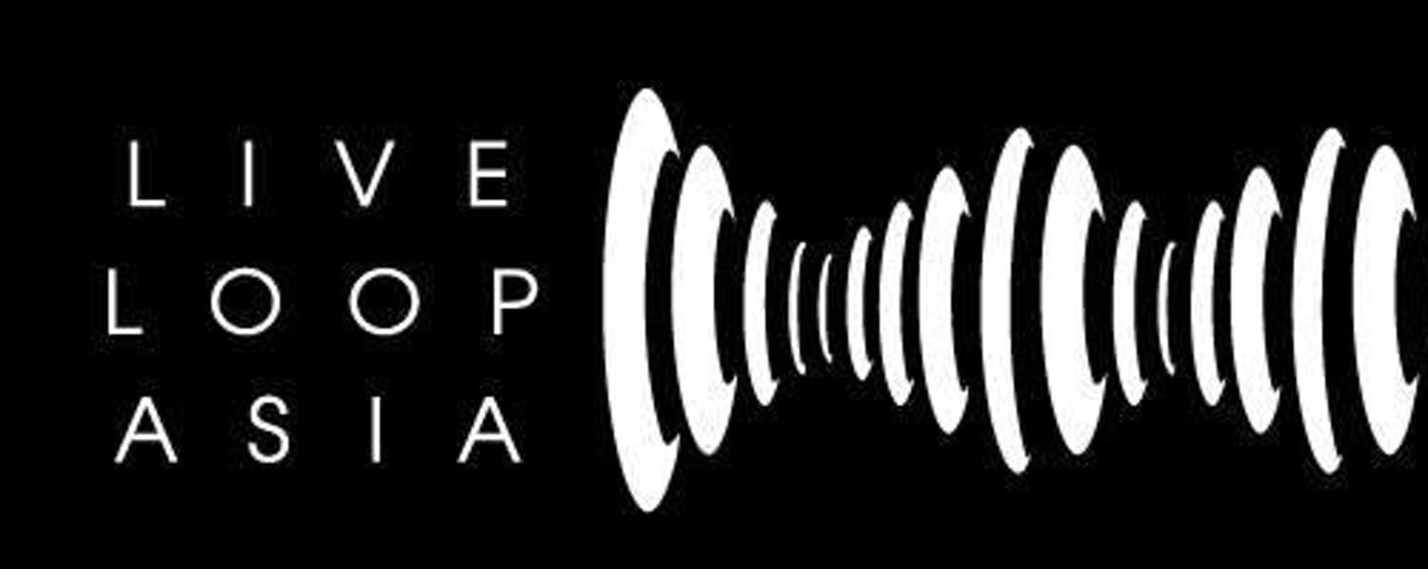 Live Loop Asia Presents - Open Loop