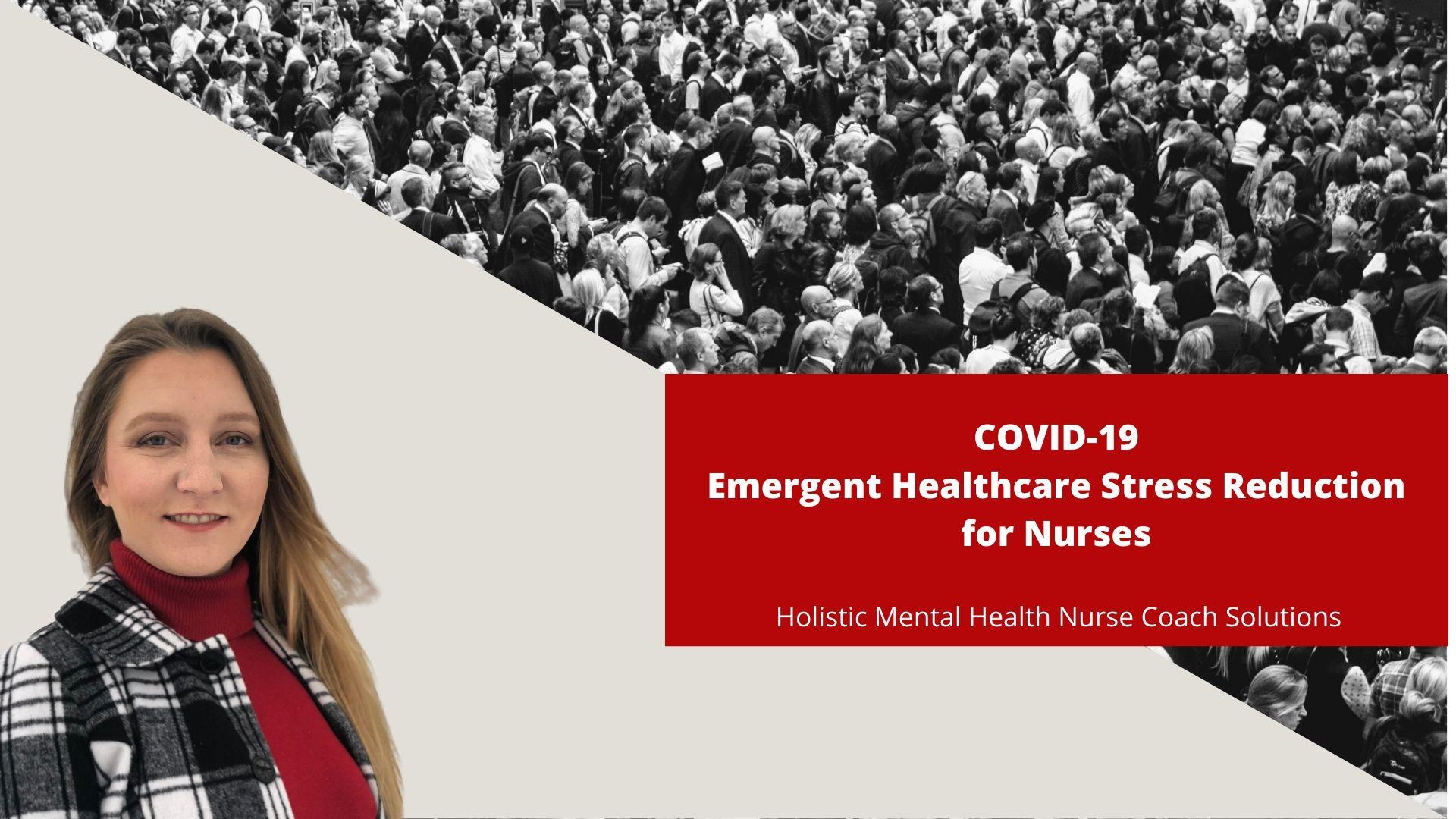 Elise Foreman Carter COVID-19 Emergent Healthcare Stress Reduction for Nurses
