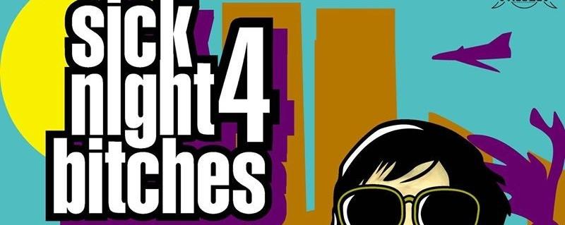Sick Night Bitches 4