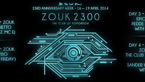 ZOUK 23RD ANNIVERSARY - DAY 3: EP!C pres. FEDDE LE GRAND