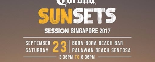 Corona Sunsets Session Singapore 2017