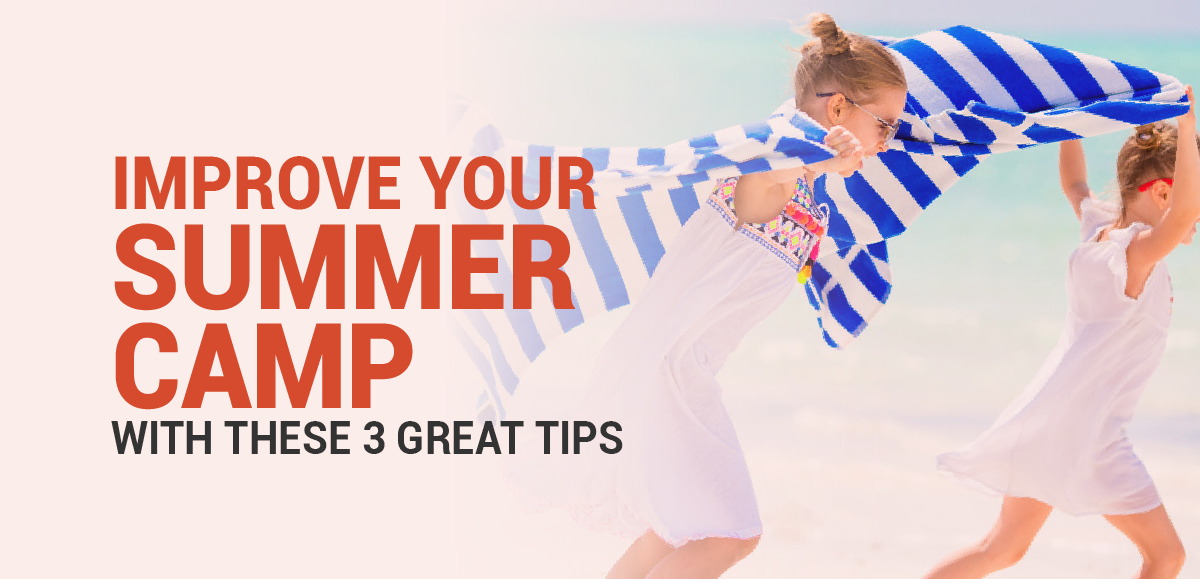 Improve Your Summer Camp With These 3 Great Tips