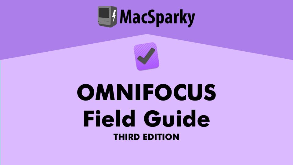 OmniFocus Field Guide, Third Edition