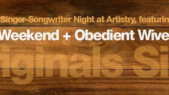 Originals Sing: Lost Weekend + Obedient Wives Club