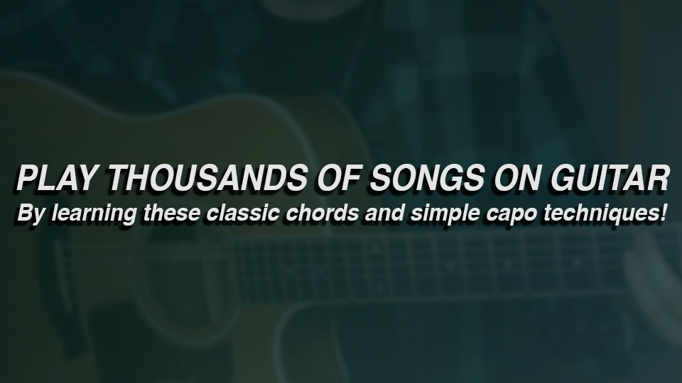 Play Thousands Of Songs On Guitar By Learning These Classic Chords