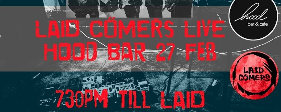 Laid Comers - Hood Bar and Cafe