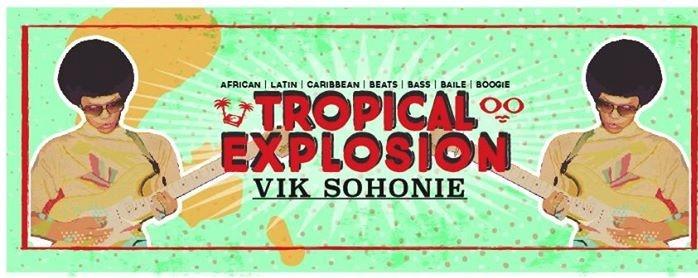 Tropical Explosion with Vik Sohonie (Ostinato Records)