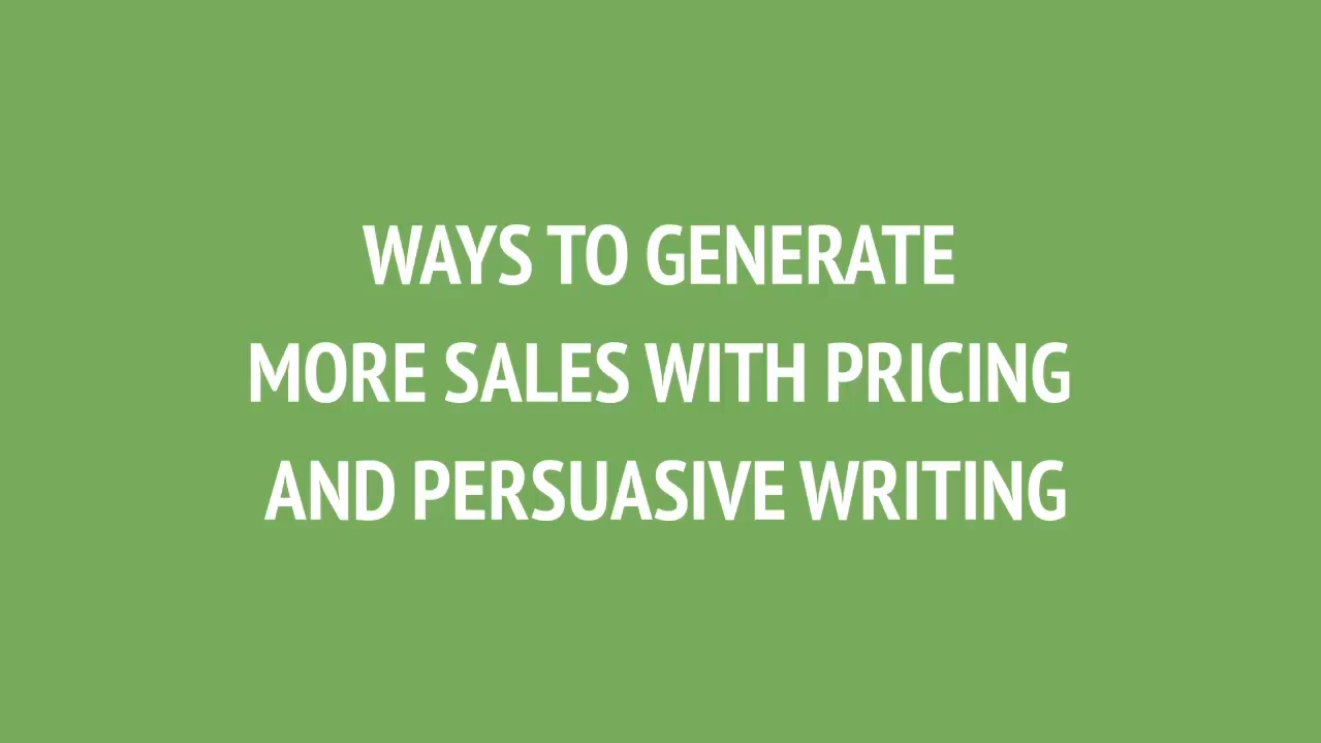 MODULE – 8 WAYS TO GENERATE MORE SALES WITH PRICING AND PERSUASIVE WRITING
