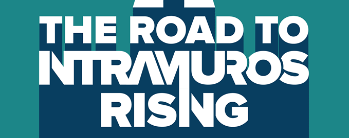 The Road to Intramuros Rising