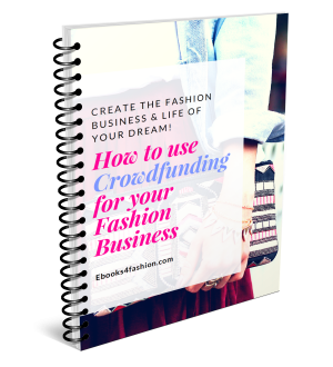 https://ebooks4fashion.teachable.com/p/how-to-use-crowdfunding-for-your-fashion-business-ebook1