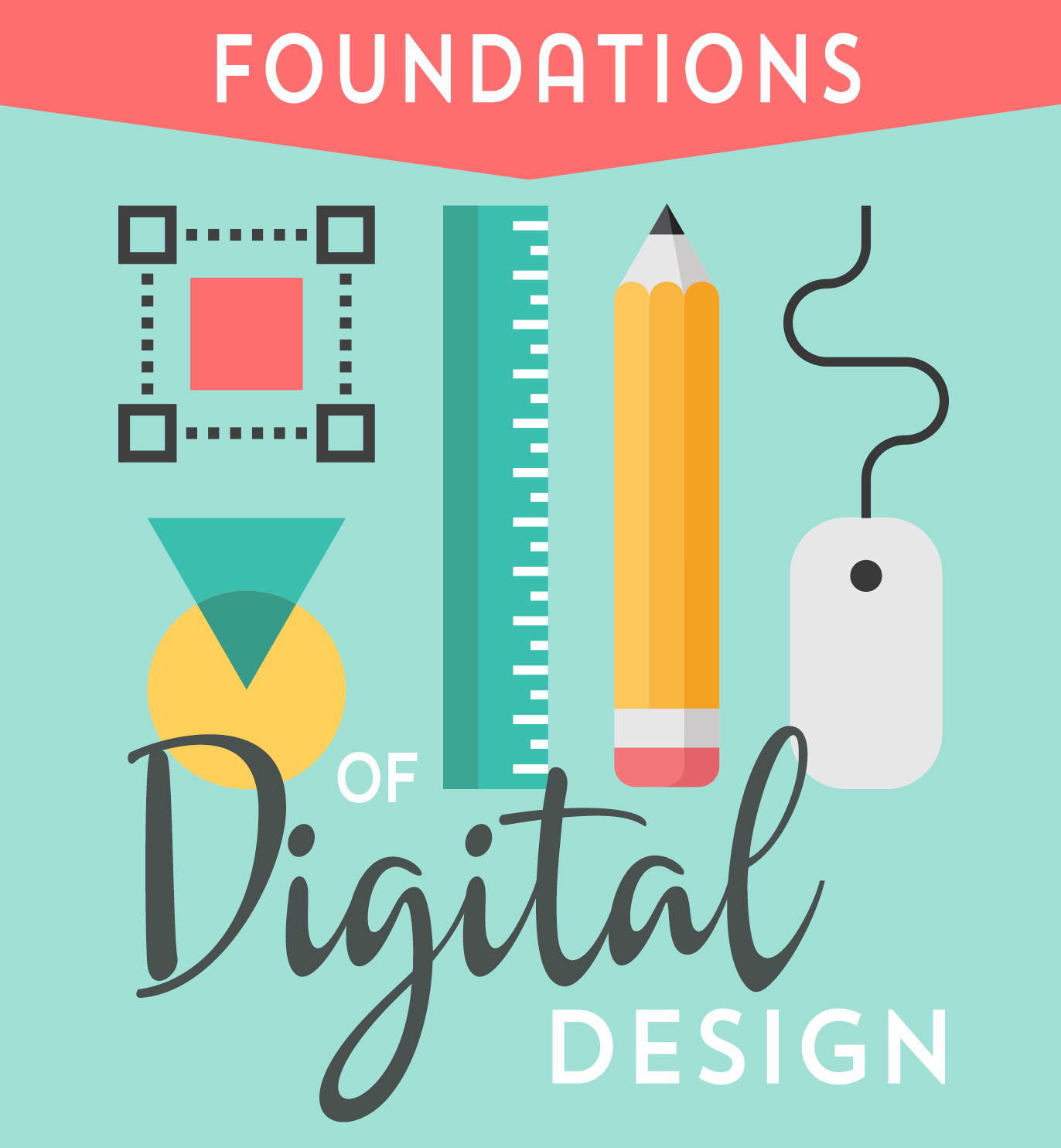 Foundations of Digital Design Graphic