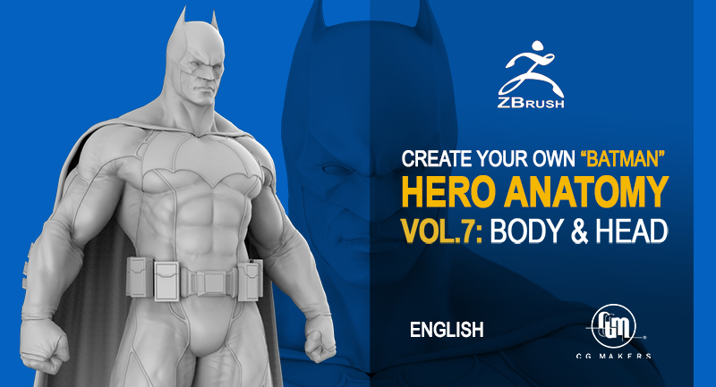 Creating 3D superhero characters in Zbrush Vol  7 : Creating Batman