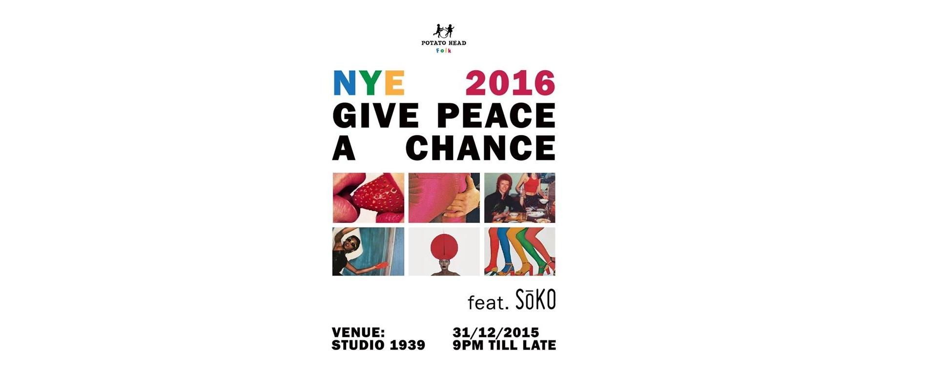 NYE 2016: Give Peace A Chance ft. SōKO