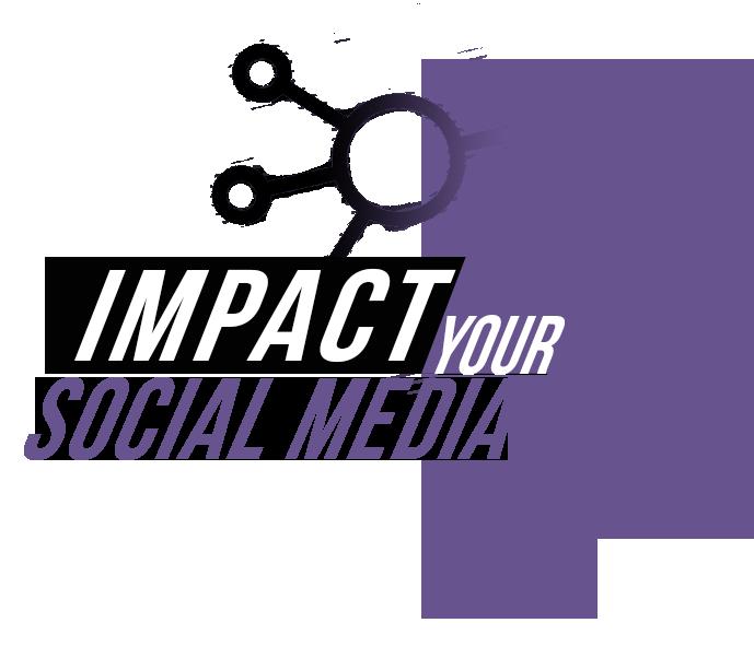 Impact Your Social Media