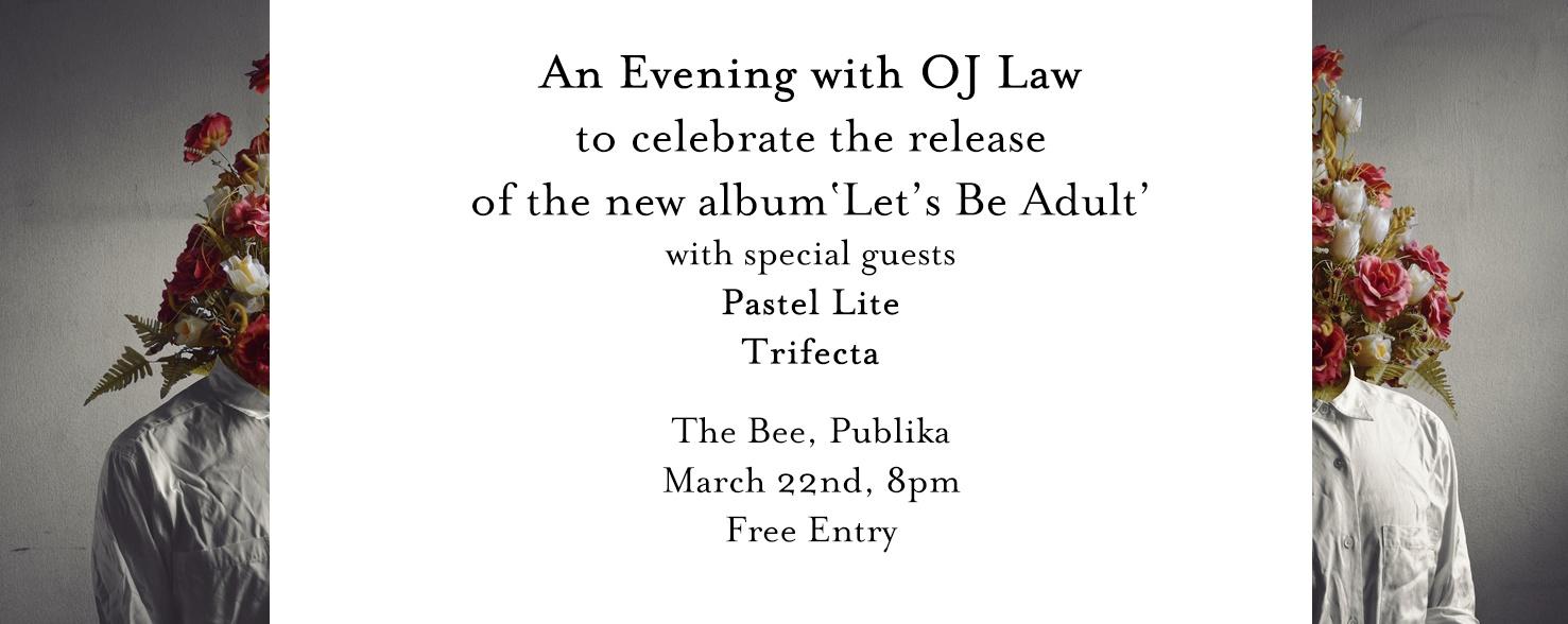 OJ Law 'Let's Be Adult' Album Launch