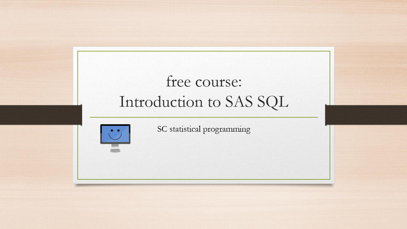 An Introduction to SAS Programming on Proc SQL | SC Statistical