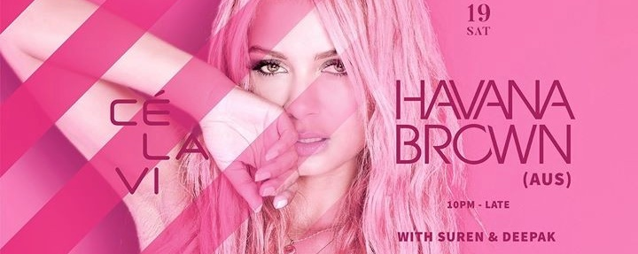 CÉ LA VI presents: Havana Brown [AUS]