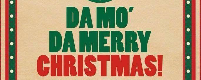 DA MO' DA MERRY CHRISTMAS!