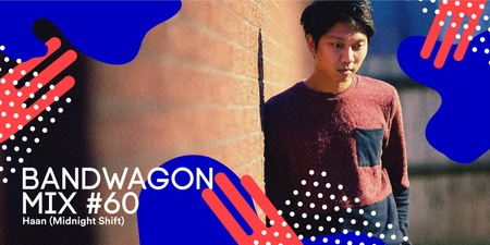 Bandwagon Mix #60: Haan (Midnight Shift)