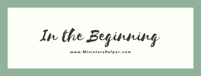 In The Beginning | Minister's Helper
