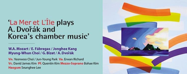 La Mer Et L'ile plays A. Dvorak and Korea's Chamber Music