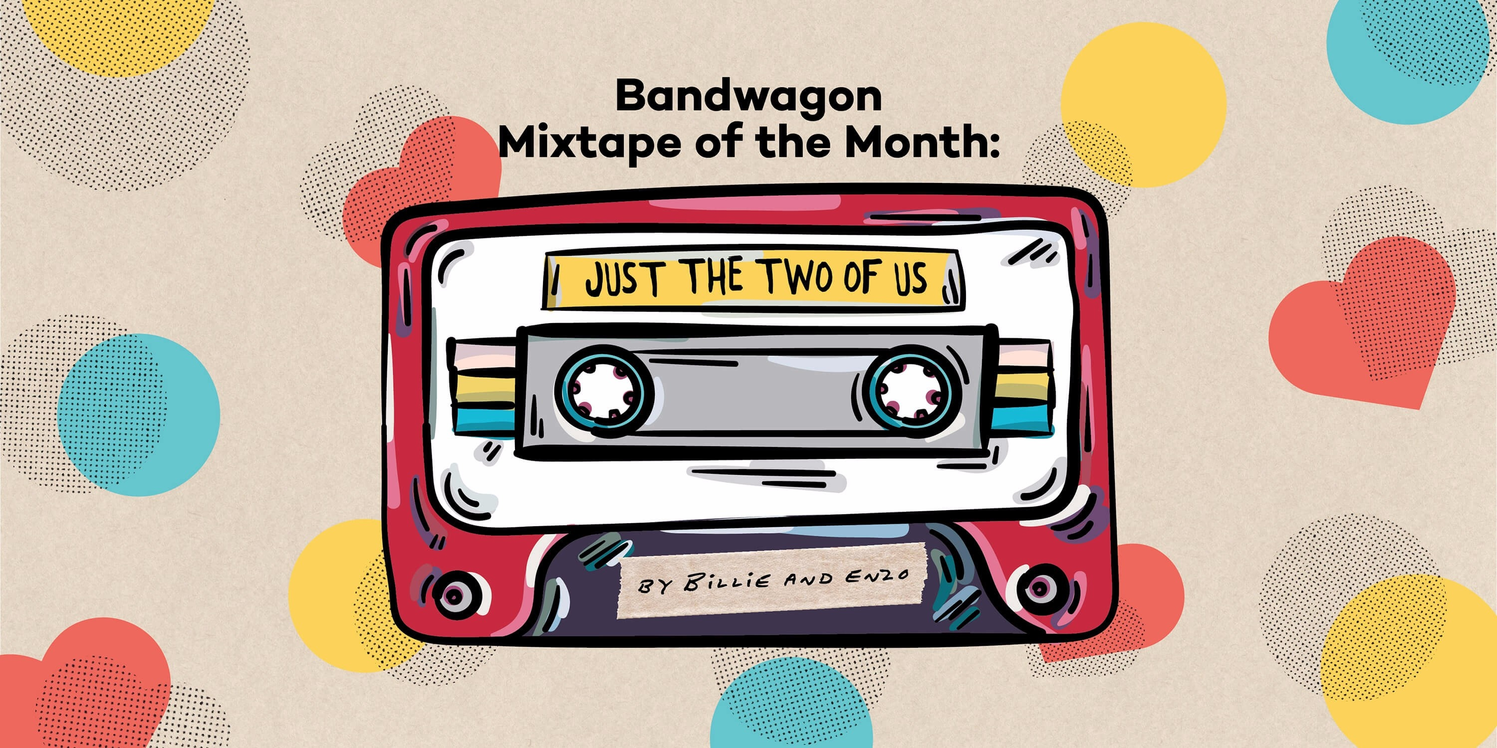 Bandwagon Mixtape of the Month #2: Just the Two of Us by Billie and Enzo