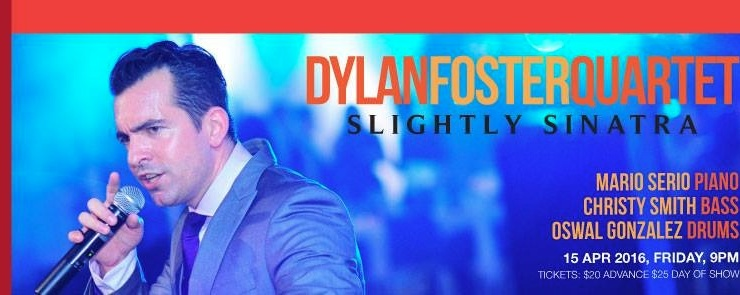 """SINGJAZZ """"Slightly Sinatra"""": Dylan Foster Quartet"""