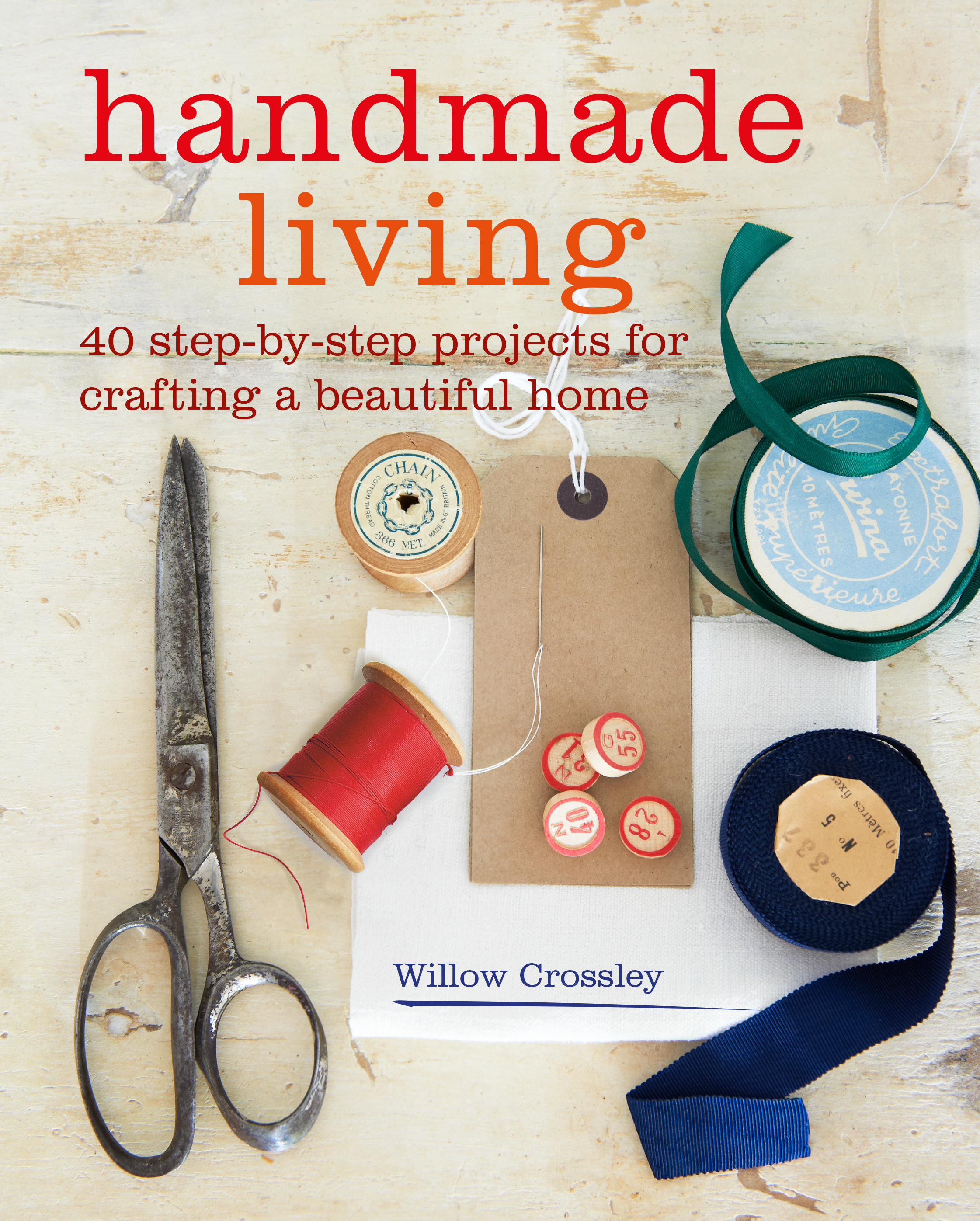 Handmade Living by Willow Crossley CICO Books