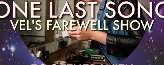 """Anna Judge April Presents: """"One Last Song"""" - Vel's Farewell Show"""
