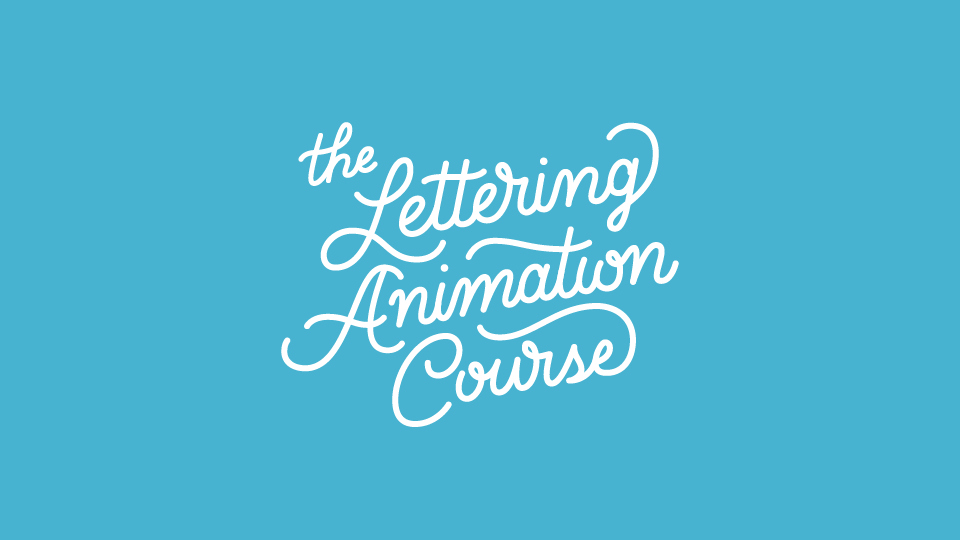 The Lettering Animation Course | Lettering Animation