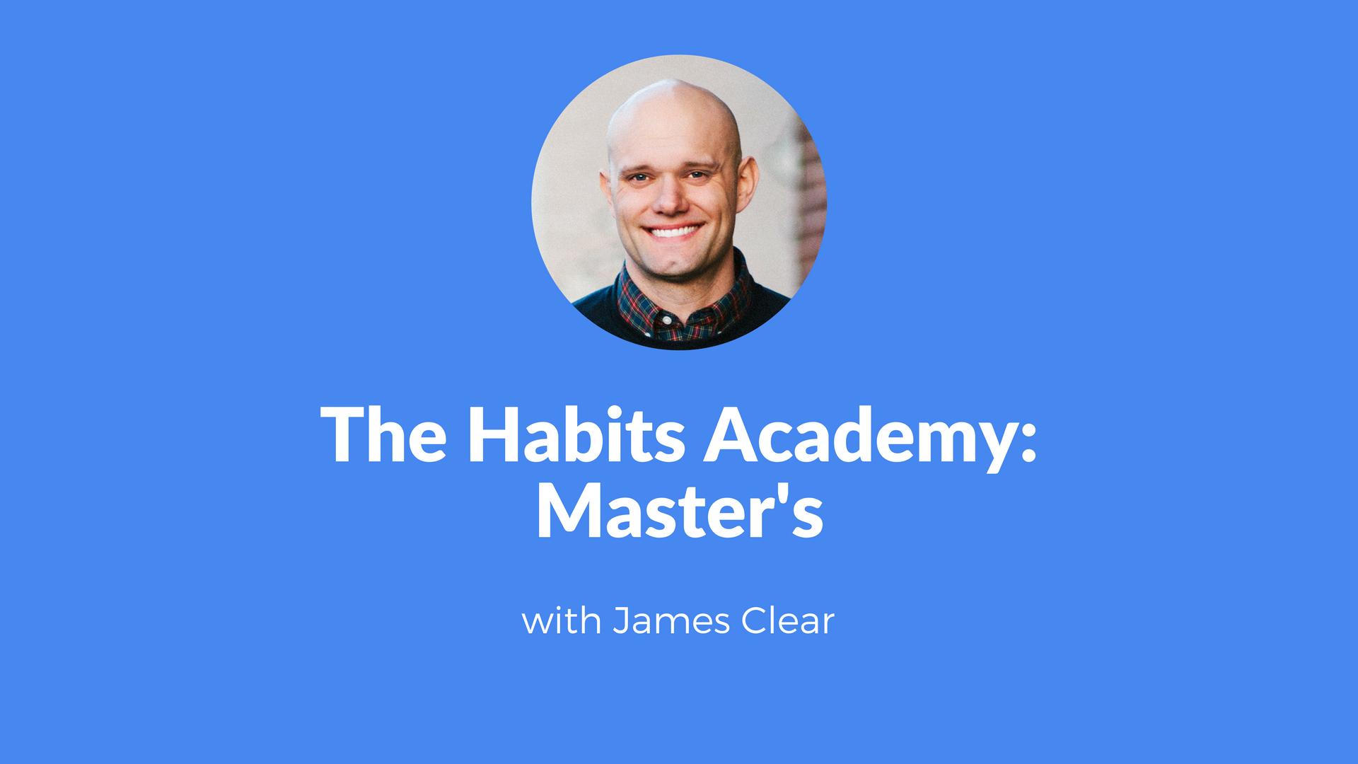 The Habits Academy: Master's