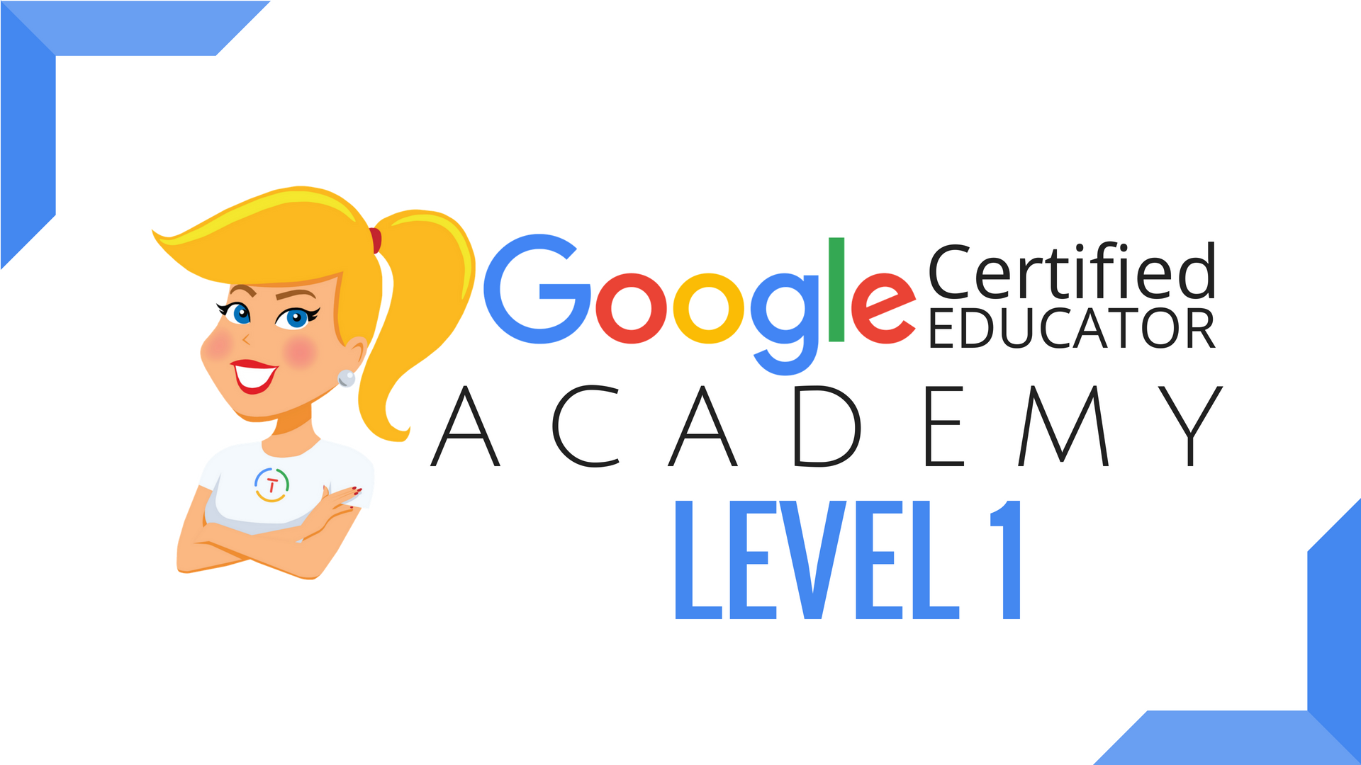 The Google Certified Educator Academy Level 1 Shakeuplearning