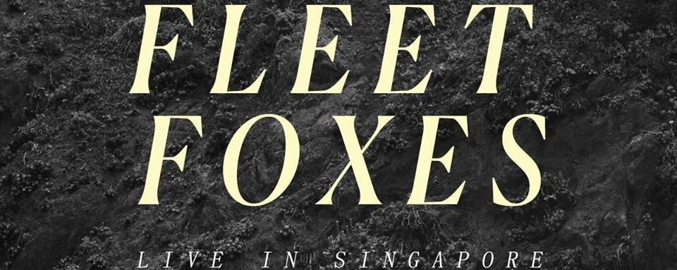 Fleet Foxes - Live in Singapore