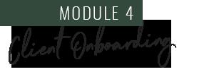 Module 4: Client Onboarding