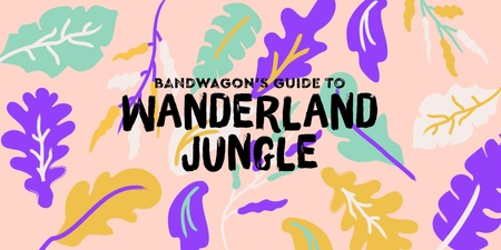 Bandwagon's Guide to Wanderland Jungle