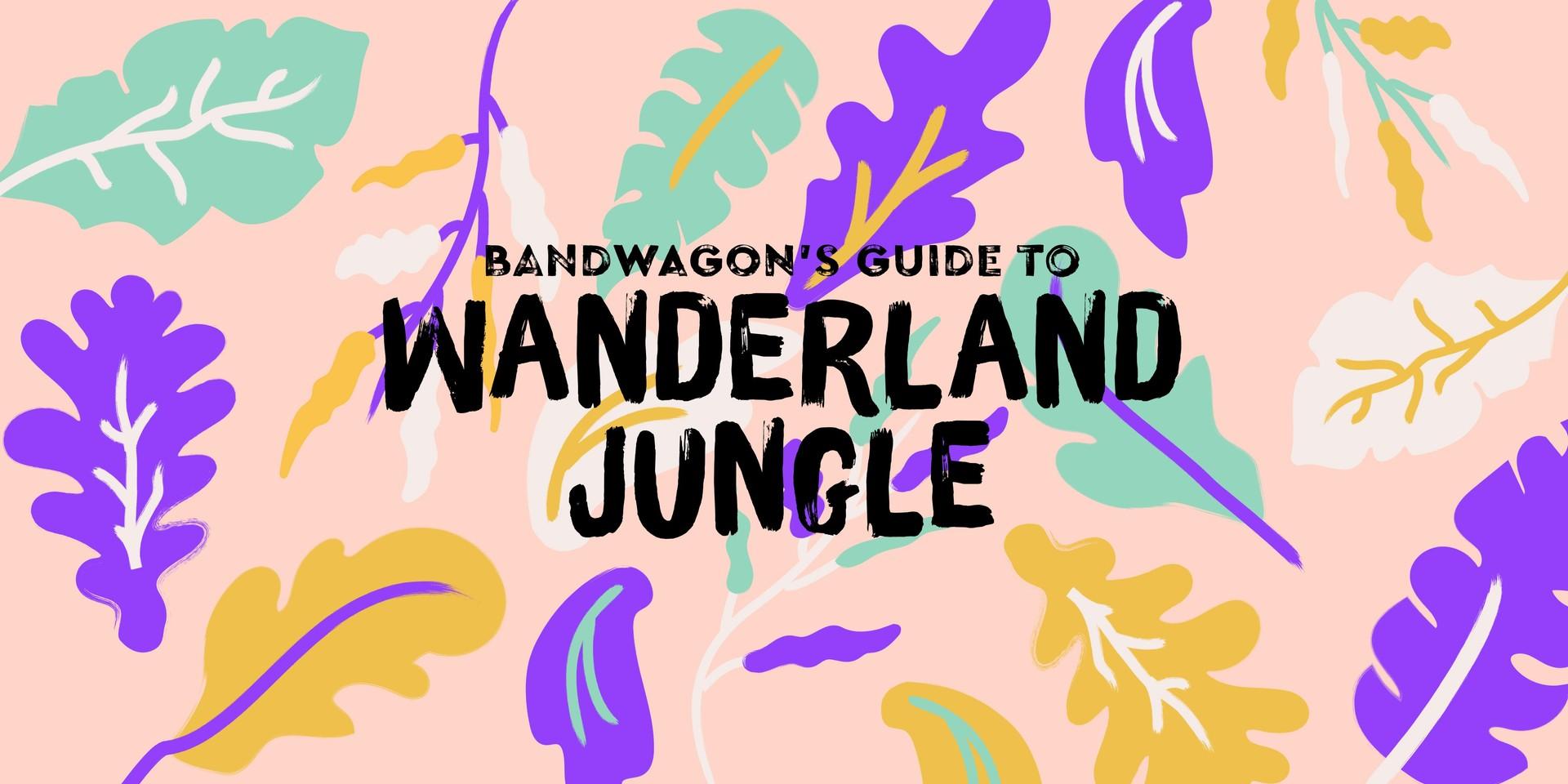 Bandwagon's Guide to Wanderland Jungle