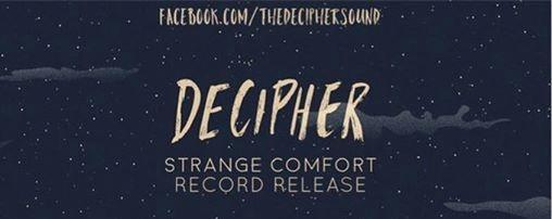 Decipher: Strange Comfort Record Release Show