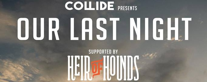 COLLIDE presents Our Last Night