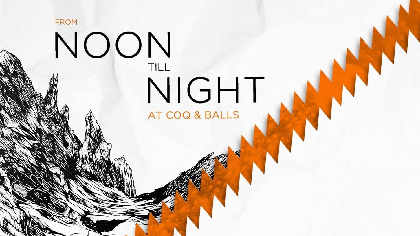 From Noon Till Night At Coq & Balls (Featuring Phyla Digital & Dawn Ang)