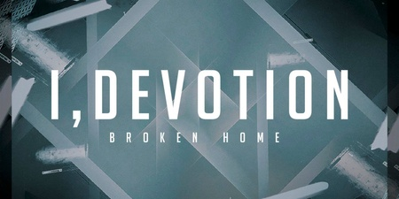 I, Devotion releases long-awaited EP, Broken Home, along with music video for 'House without a Name' and 'Unwanted Souls' - watch