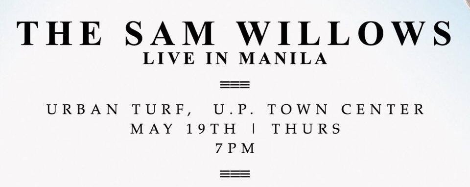 The Sam Willows live in Manila