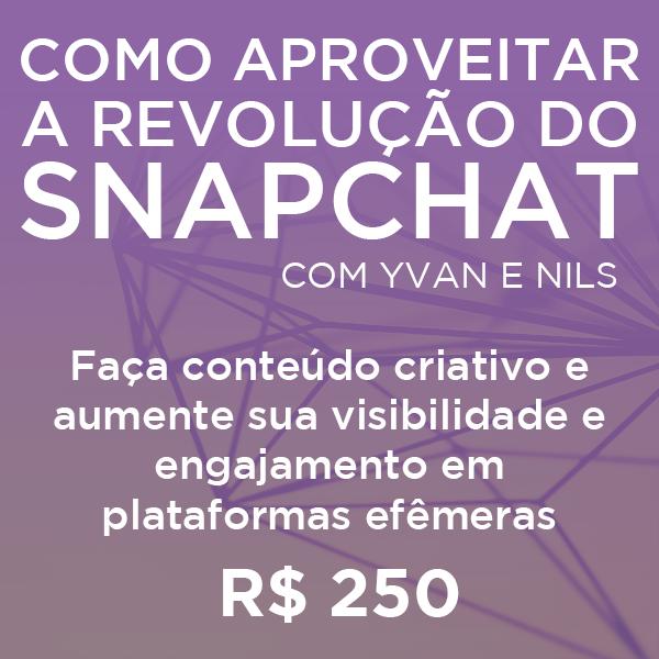 Como Aproveitar a Revolução do Snapchat