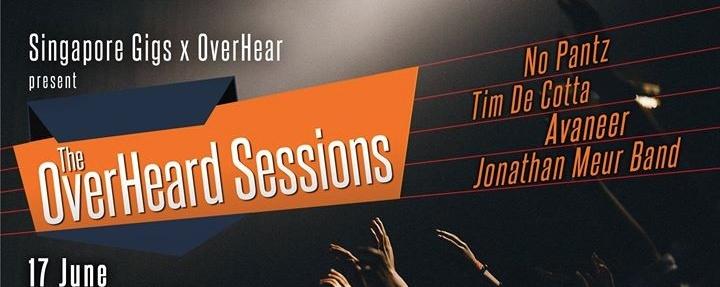 SingaporeGigs.com x OverHear present The OverHeard Sessions!