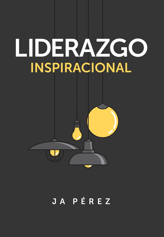 Liderazgo Inspiracional por JA Perez